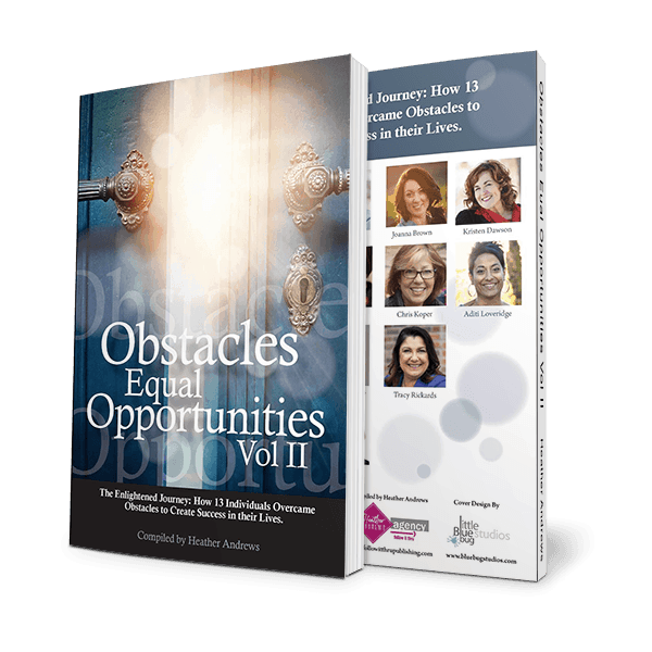 Obstacles Equal Opportunities - Volume II - Get You Visible Publishing