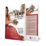 Who You Choose To Be - Get You Visible Publishing